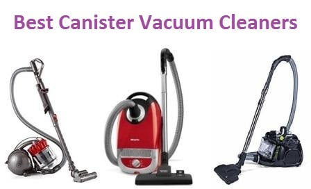 Top 15 Best Canister Vacuum Cleaners In 2019