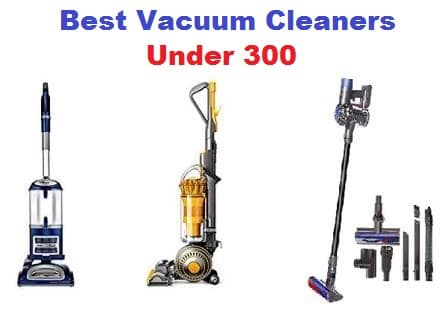 top 15 best vacuum cleaners under 300 complete guide. Black Bedroom Furniture Sets. Home Design Ideas