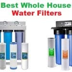 Top 10 Best Whole House Water Filters in 2018