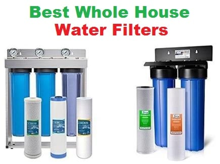 Top 10 Best Whole House Water Filters In 2020