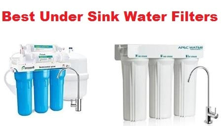 Top 15 Best Under Sink Water Filters in 2018