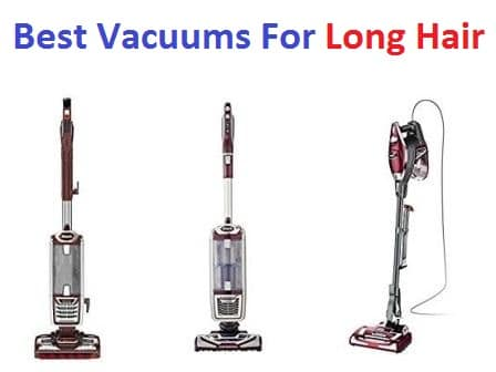 ... Top 15 Best Vacuums For Long Hair in 2018 - Ultimate Guide