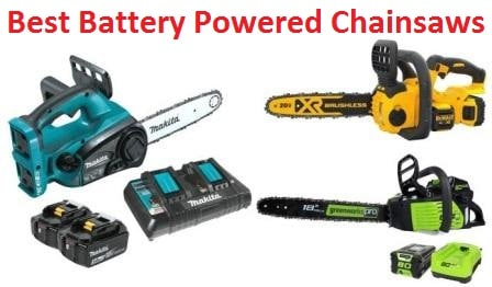 Top 15 Best Battery Powered Chainsaws in 2019