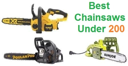 Top 15 Best Chainsaws under 200 in 2019