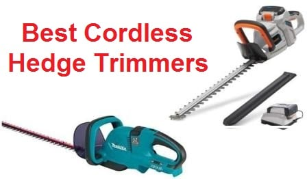Top 15 Best Cordless Hedge Trimmers in 2019