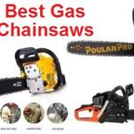 Top 15 Best Gas Chainsaws in 2019