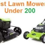 Top 15 Best Lawn Mowers under 200 in 2019