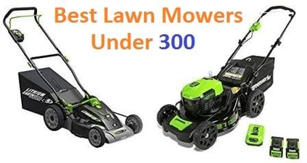 Top 15 Best Lawn Mowers Under 300 In 2020
