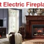 Top 15 Best Electric Fireplaces in 2019