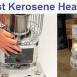 Top 15 Best Kerosene Heaters in 2019