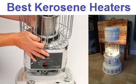 Top 15 Best Kerosene Heaters in 2019