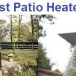 Top 15 Best Patio Heaters in 2019