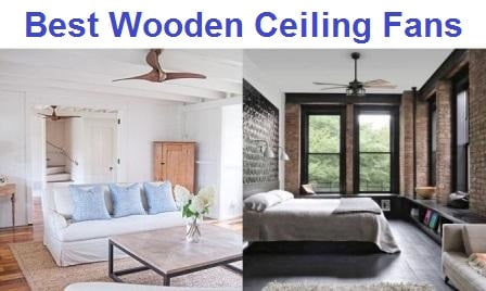 Top 15 Best Wooden Ceiling Fans in 2019